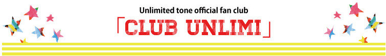 Unlimited tone official fan club 「CLUB UNLIMI」